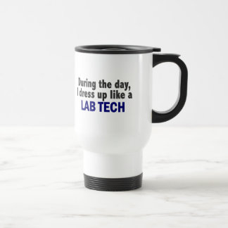 During The Day I Dress Up Like A Lab Tech 15 Oz Stainless Steel Travel Mug