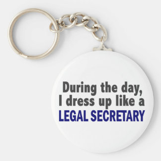During The Day I Dress Up Like A Legal Secretary Keychain