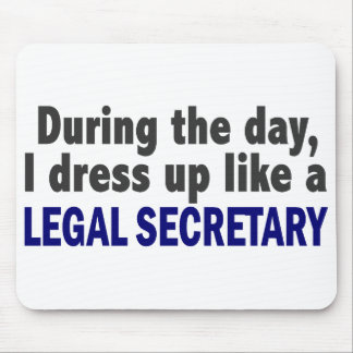 During The Day I Dress Up Like A Legal Secretary Mousepad