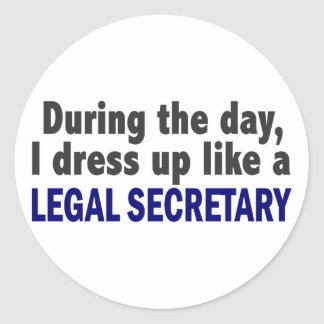 During The Day I Dress Up Like A Legal Secretary Round Stickers