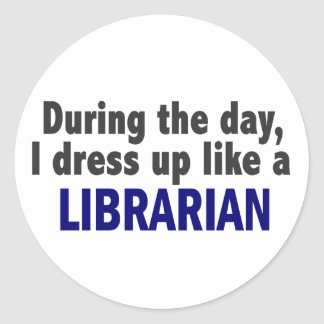 During The Day I Dress Up Like A Librarian Stickers