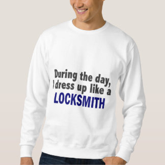 During The Day I Dress Up Like A Locksmith