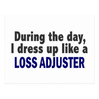 During The Day I Dress Up Like A Loss Adjuster Postcards