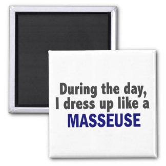 During The Day I Dress Up Like A Masseuse Fridge Magnet
