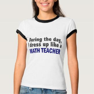 During The Day I Dress Up Like A Math Teacher