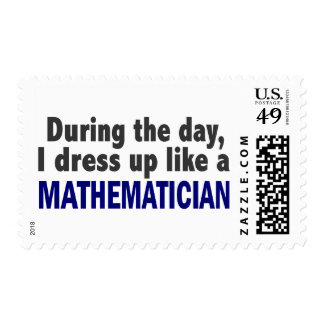 During The Day I Dress Up Like A Mathematician Stamps