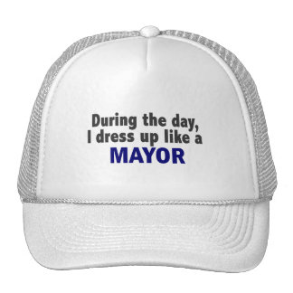 During The Day I Dress Up Like A Mayor Mesh Hat