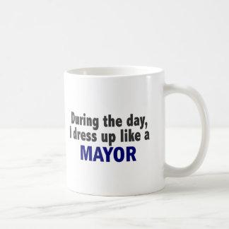 During The Day I Dress Up Like A Mayor Classic White Coffee Mug