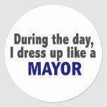During The Day I Dress Up Like A Mayor Stickers