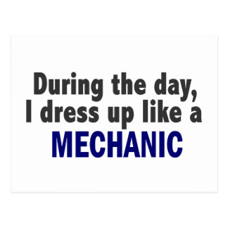 During The Day I Dress Up Like A Mechanic Postcard