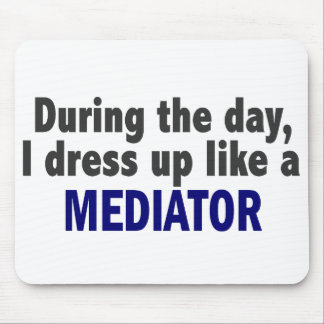 During The Day I Dress Up Like A Mediator Mouse Pad