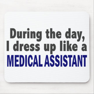During The Day I Dress Up Like A Medical Assistant Mouse Pad