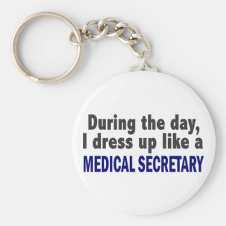 During The Day I Dress Up Like A Medical Secretary Key Chain