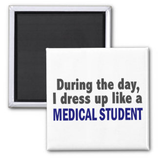 During The Day I Dress Up Like A Medical Student 2 Inch Square Magnet