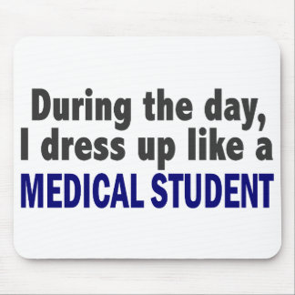 During The Day I Dress Up Like A Medical Student Mouse Pad