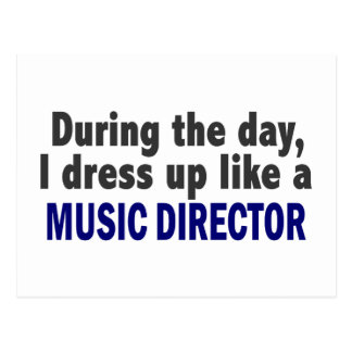 During The Day I Dress Up Like A Music Director Postcard