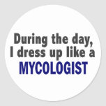 During The Day I Dress Up Like A Mycologist Round Sticker