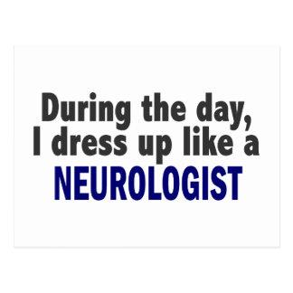 During The Day I Dress Up Like A Neurologist Postcard
