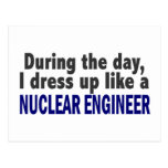 During The Day I Dress Up Like A Nuclear Engineer Post Card