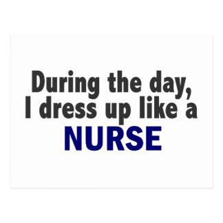 During The Day I Dress Up Like A Nurse Postcard