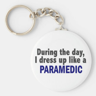 During The Day I Dress Up Like A Paramedic Keychain