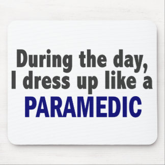 During The Day I Dress Up Like A Paramedic Mouse Pads