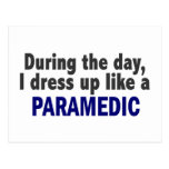 During The Day I Dress Up Like A Paramedic Postcards