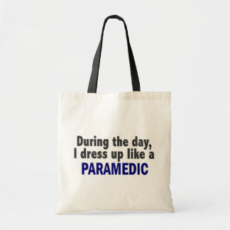 During The Day I Dress Up Like A Paramedic Tote Bag