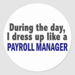 During The Day I Dress Up Like A Payroll Manager Round Sticker
