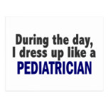During The Day I Dress Up Like A Pediatrician Postcard