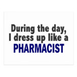 During The Day I Dress Up Like A Pharmacist Postcard