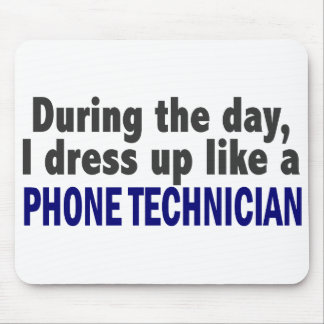 During The Day I Dress Up Like A Phone Technician Mouse Pad