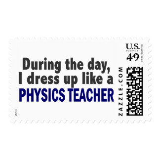 During The Day I Dress Up Like A Physics Teacher Postage