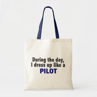 During The Day I Dress Up Like A Pilot Bags