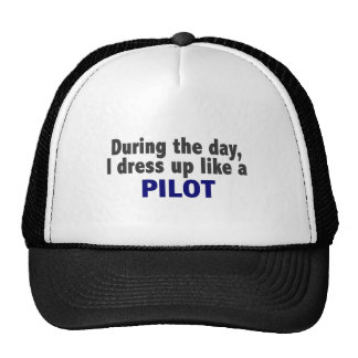 During The Day I Dress Up Like A Pilot Trucker Hat