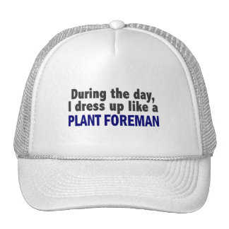 During The Day I Dress Up Like A Plant Foreman Mesh Hats