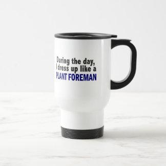 During The Day I Dress Up Like A Plant Foreman Coffee Mug