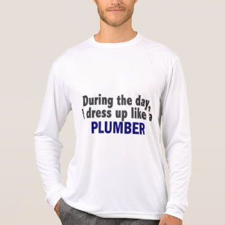 During The Day I Dress Up Like A Plumber T Shirt