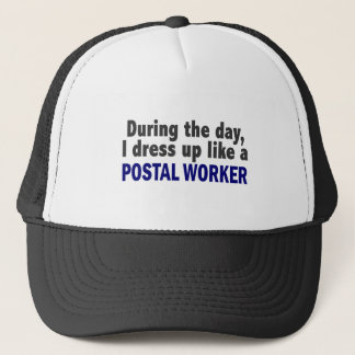 During The Day I Dress Up Like A Postal Worker Trucker Hat