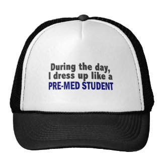 During The Day I Dress Up Like A Pre-Med Student Trucker Hat
