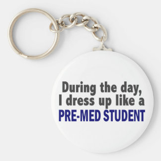 During The Day I Dress Up Like A Pre-Med Student Key Chain