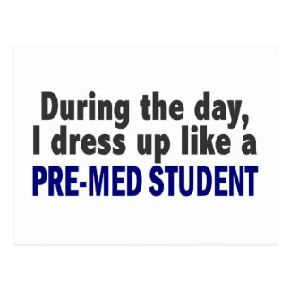 During The Day I Dress Up Like A Pre-Med Student Postcard