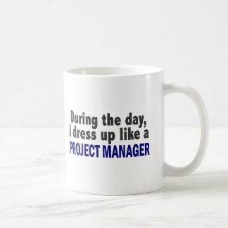 During The Day I Dress Up Like A Project Manager Classic White Coffee Mug