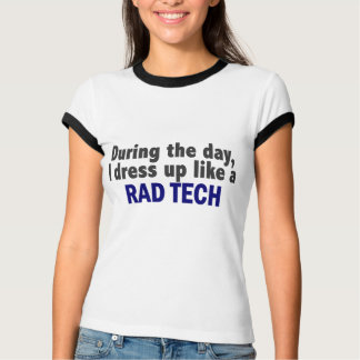 During The Day I Dress Up Like A Rad Tech
