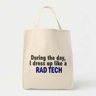 During The Day I Dress Up Like A Rad Tech Tote Bags