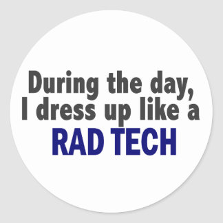 During The Day I Dress Up Like A Rad Tech Classic Round Sticker