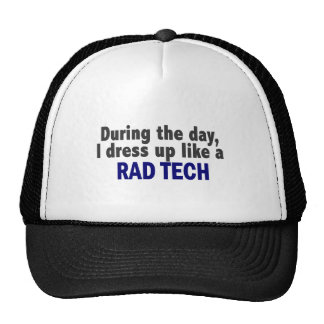 During The Day I Dress Up Like A Rad Tech Hats