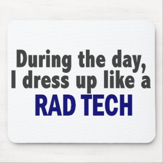 During The Day I Dress Up Like A Rad Tech Mouse Pad