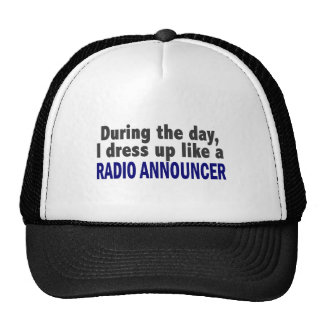 During The Day I Dress Up Like A Radio Announcer Trucker Hat