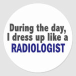 During The Day I Dress Up Like A Radiologist Round Stickers